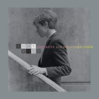 John Foxx - Concrete And Organised Noise