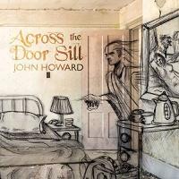 John Howard - Across The Door Sill
