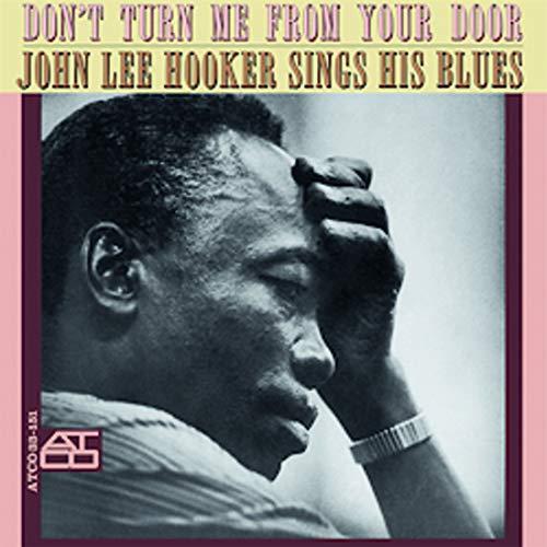John Lee Hooker -Don't Turn Me From Your Door