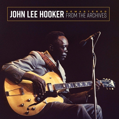 John Lee Hooker - Remastered From The Archives