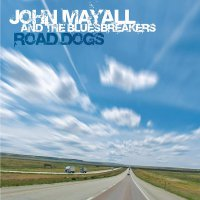 John Mayall -Road Dogs