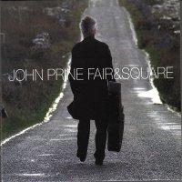 John Prine - Fair & Square