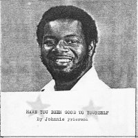 Johnnie Frierson -Have You Been Good To Yourself