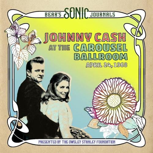 Johnny Cash - Bear's Sonic Journals: Johnny Cash, At The Carousel Ballroom, April 24, 1968