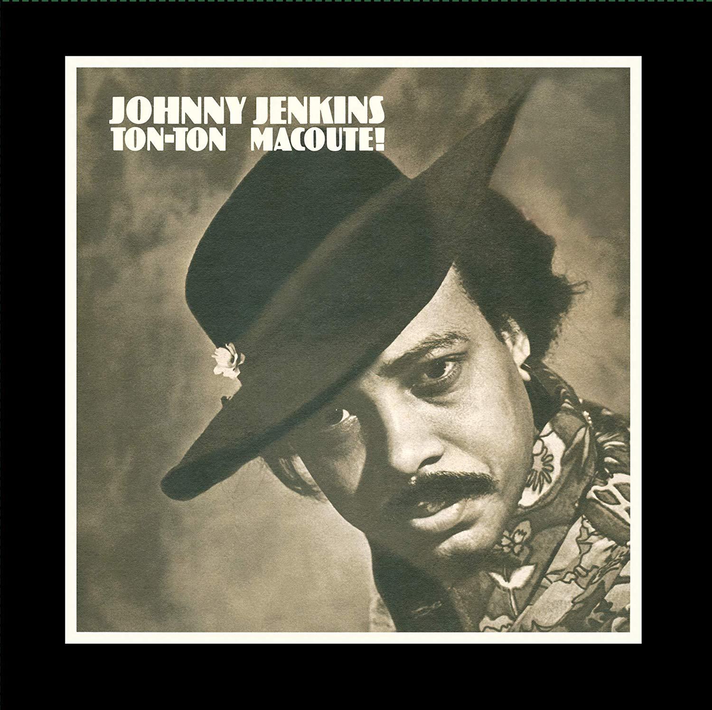 Johnny Jenkins - Ton-Ton Macoute!