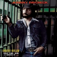 Johnny Paycheck - Counry Outlaw - Take This Job & Shove It