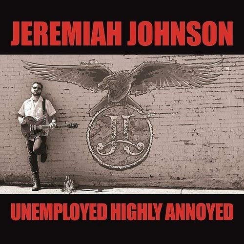 Johnson Jeremiah -Unemployed Highly Annoyed