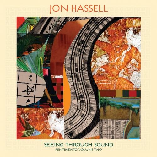 Jon Hassel - Seeing Through Sound