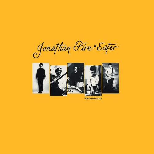 Jonathan Fire Eater -Tremble Under Boom Lights