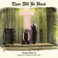 Jonny Greenwood -There Will Be Blood