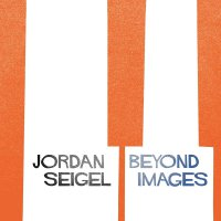 Jordan Seigel -Beyond Images