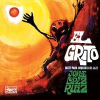 Jorge Lopez Ruiz - El Grito