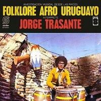 Jorge Trasante - Folklore Afro Uruguayo