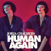 Jorja Chalmers - Human Again