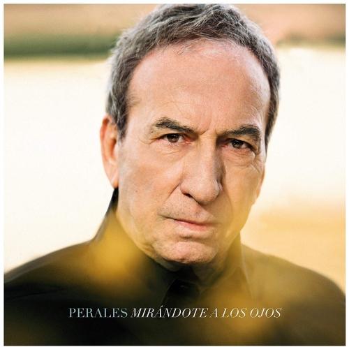 Jose Perales Luis -Mirandote A Los Ojos (Recuerdos, Retratos Y Melodias Perdidas)