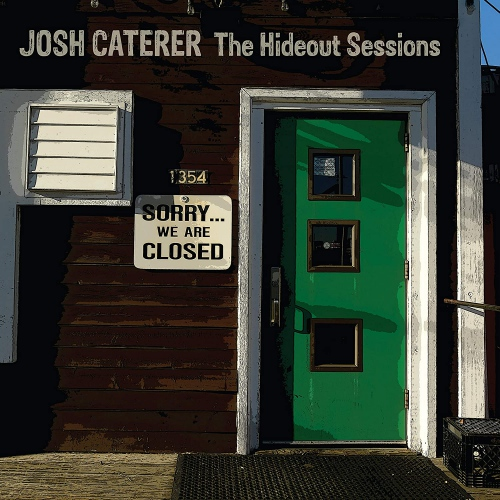 Josh Caterer -The Hideout Sessions