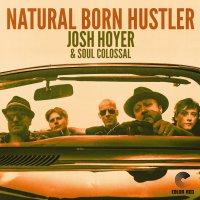 Josh Hoyer -Natural Born Hustler
