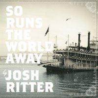 Josh Ritter -So Runs The World Away