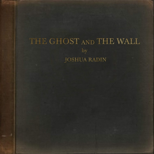 Joshua Radin -The Ghost And The Wall