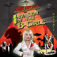 Josie Cotton - Invasion Of The B-Girls