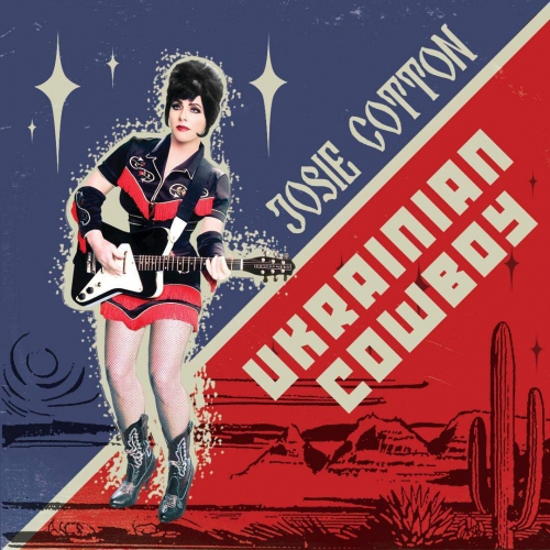 Josie Cotton - Ukranian Cowboy / Cold War Spy