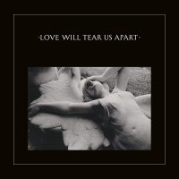 Joy Division -Love Will Tear Us Apart