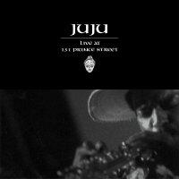 Ju-Ju - Live At 131 Prince Street