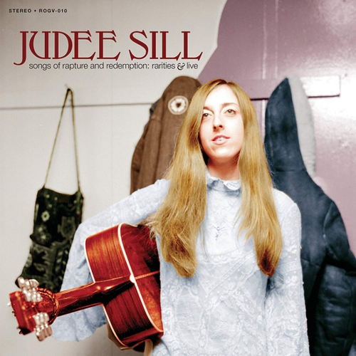 Judee Sill - Songs Of Rapture And Redemption:  Rarities & Live Rog