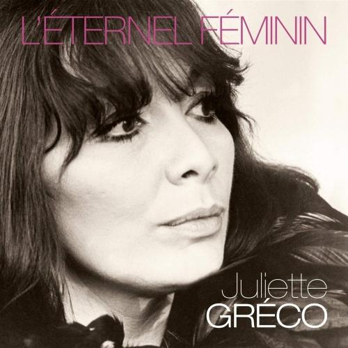 Juliette Greco - L'eternel Feminin