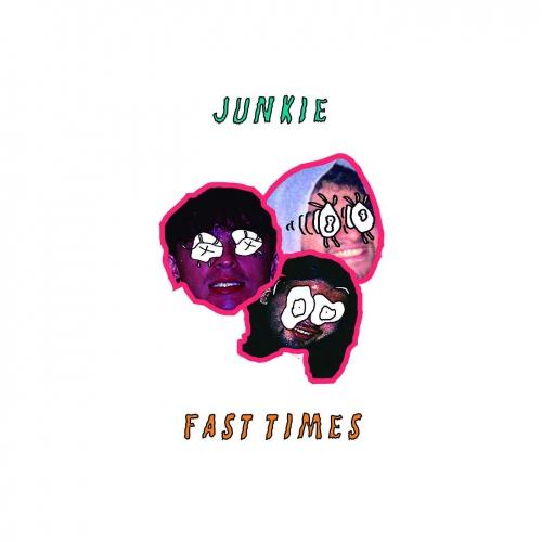 Junkie - Fast Times