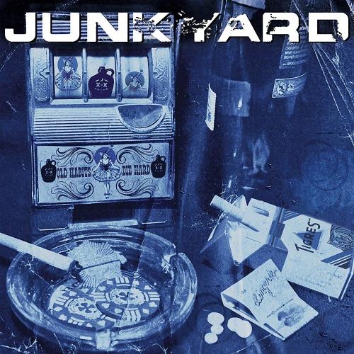 Junkyard -Old Habits Die Hard