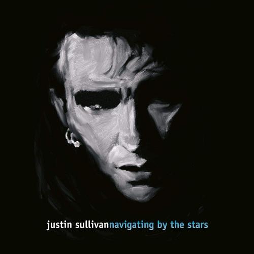Justin Sullivan -Navigating By The Stars