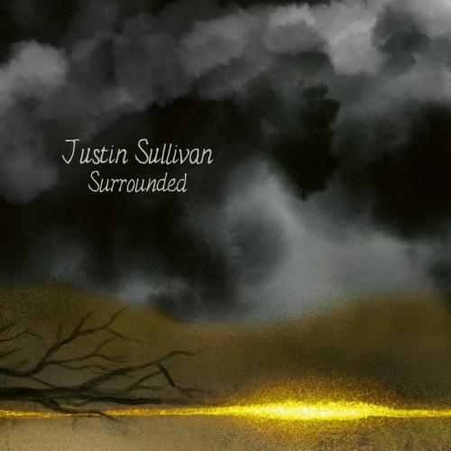 Justin Sullivan -Surrounded