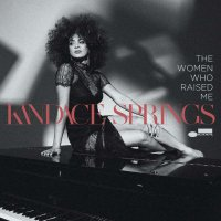 Kandace Springs -The Women Who Raised Me