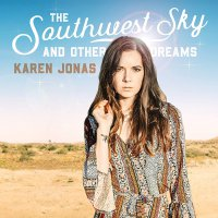Karen Jonas - The Southwest Sky And Other Dreams