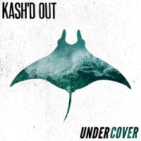 Kash'd Out - Undercover