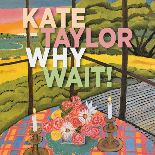 Kate Taylor - Why Wait! (Jade vinyl)