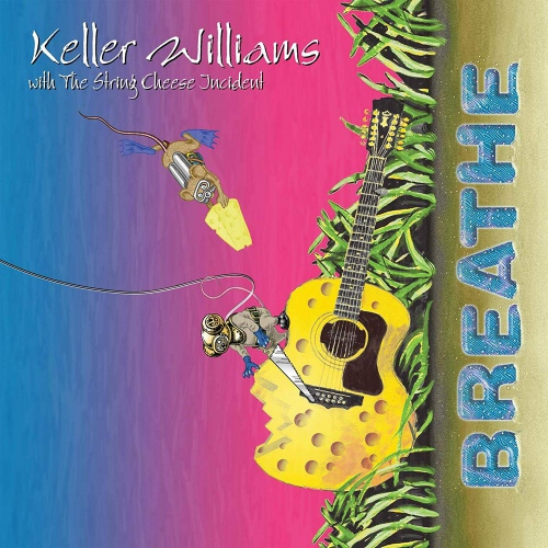 Keller Williams - Breathe