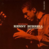 Kenny Burrell - Introducing Kenny Burrell Blue Note Tone Poet Series