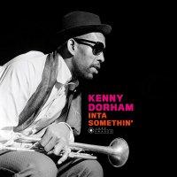 Kenny Dorham - Inta Somethin