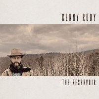 Kenny Roby -The Reservoir