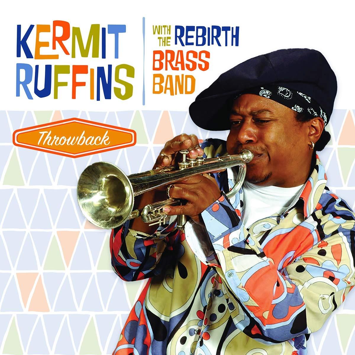Kermit Ruffins - Throwback