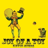 Kevin Ayers -Joy Of A Toy Opaque