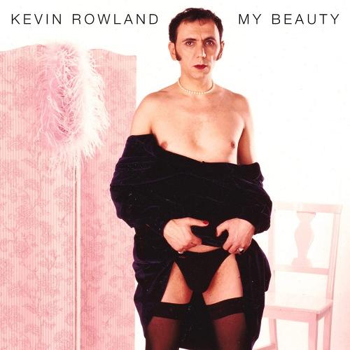 Kevin Rowland -My Beauty