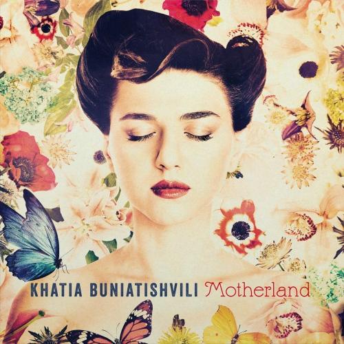 Khatia Buniatishvili - Motherland