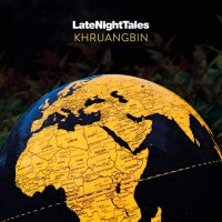 Khruangbin -Late Night Tales: Khruangbin