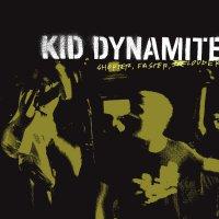 Kid Dynamite - Shorter Faster Louder