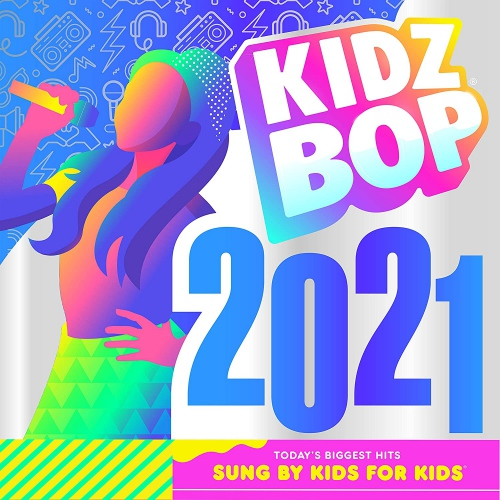 Kidz Bop Kids - Kidz Bop 2021