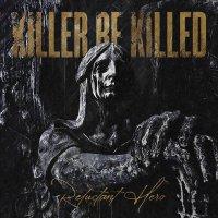 Killer Be Killed -Reluctant Hero