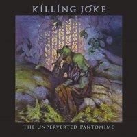 Killing Joke - The Unperverted Pantomim